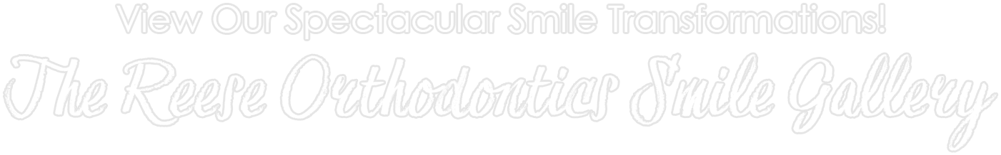 reese orthodontics smile gallery